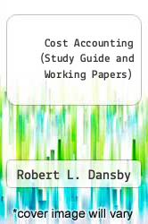 Cover of Cost Accounting (Study Guide and Working Papers) 95 (ISBN 978-0538831222)