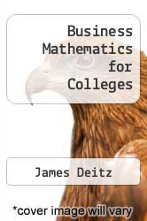 Business Mathematics for Colleges by James Deitz - ISBN 9780538868983
