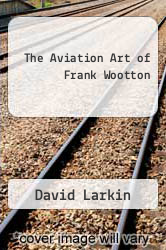 Cover of The Aviation Art of Frank Wootton EDITIONDESC (ISBN 978-0553010497)