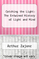Cover of Catching the Light: The Entwined History of Light and Mind EDITIONDESC (ISBN 978-0553089851)