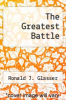 cover of The Greatest Battle