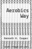 cover of Aerobics Way