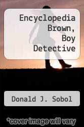 Cover of Encyclopedia Brown, Boy Detective EDITIONDESC (ISBN 978-0553155693)