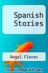 Spanish Stories by Angel Flores - ISBN 9780553228885