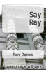 cover of Say Ray