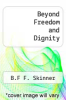 cover of Beyond Freedom and Dignity