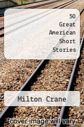 50 Great American Short Stories by Milton Crane - ISBN 9780553258219