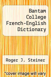 Bantam College French-English Dictionary by Roger J. Steiner - ISBN 9780553267846