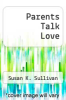 cover of Parents Talk Love