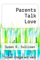 Parents Talk Love by Susan K. Sullivan - ISBN 9780553271348