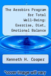 Cover of The Aerobics Program for Total Well-Being: Exercise, Diet, Emotional Balance EDITIONDESC (ISBN 978-0553340181)