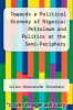 cover of Towards a Political Economy of Nigeria: Petroleum and Politics at the Semi-Periphery