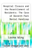 cover of Hospital Closure and the Resettlement of Residents: The Case of Darenth Park Mental Handicap Hospital