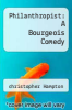 cover of Philanthropist: A Bourgeois Comedy (2nd edition)