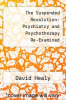 cover of The Suspended Revolution: Psychiatry and Psychotherapy Re-Examined