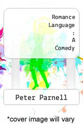 Cover of Romance Language : A Comedy  (ISBN 978-0573619892)