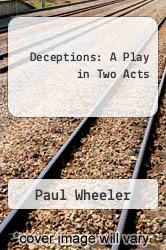 Deceptions: A Play in Two Acts by Paul Wheeler - ISBN 9780573692871