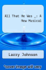 cover of All That He Was _: A New Musical