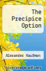 cover of The Precipice Option
