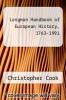 cover of Longman Handbook of European History, 1763-1991 (2nd edition)