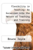 cover of Flexibility in Teaching: An Excursion into the Nature of Teaching and Training
