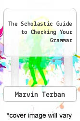 Cover of The Scholastic Guide to Checking Your Grammar EDITIONDESC (ISBN 978-0590494540)