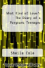 cover of What Kind of Love?: The Diary of a Pregnant Teenager