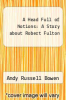 cover of A Head Full of Notions: A Story about Robert Fulton