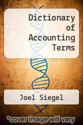 Dictionary of Accounting Terms by Joel Siegel - ISBN 9780613913201