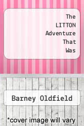 Cover of The LITTON Adventure That Was  (ISBN 978-0615144825)