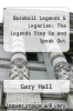 cover of Baseball Legends & Legacies: The Legends Step Up and Speak Out