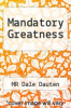 cover of Mandatory Greatness