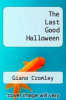cover of The Last Good Halloween