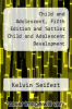 cover of Child and Adolescent, Fifth Edition and Sattler Child and Adolescent Development (5th edition)