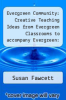 cover of Evergreen Community: Creative Teaching Ideas from Evergreen Classrooms to accompany Evergreen: A Guide to Writing with Readings (7th edition)