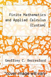 Finite Mathematics and Applied Calculus (Custom) by Geoffrey C. Berresford - ISBN 9780618539611