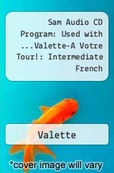 Sam Audio CD Program: Used with ...Valette-A Votre Tour!: Intermediate French by Valette - ISBN 9780618693207