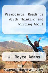 Viewpoints: Readings Worth Thinking and Writing About by W. Royce Adams - ISBN 9780618730964