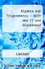 Algebra and Trigonometry Plus Web CT and Blackboard by Larson - ISBN 9780618828623