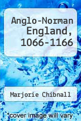 Cover of Anglo-Norman England, 1066-1166 EDITIONDESC (ISBN 978-0631132349)