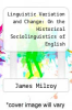 cover of Linguistic Variation and Change: On the Historical Sociolinguistics of English