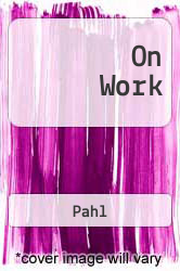 On Work Excellent Marketplace listings for  On Work  by Pahl starting as low as $1.99!