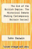 cover of The End of the British Empire: The Historical Debate (Making Contemporary Britain Series)