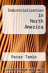 Industrialization in North America by Peter Temin - ISBN 9780631181187