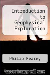 Introduction to Geophysical Exploration by Philip Kearey - ISBN 9780632010493