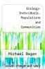 cover of Ecology: Individuals, Populations and Communities (2nd edition)