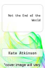 cover of Not the End of the World