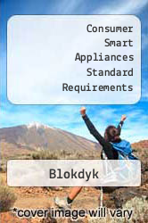 Consumer Smart Appliances Standard Requirements A digital copy of  Consumer Smart Appliances Standard Requirements  by Blokdyk. Download is immediately available upon purchase!