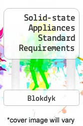 Solid-state Appliances Standard Requirements A digital copy of  Solid-state Appliances Standard Requirements  by Blokdyk. Download is immediately available upon purchase!