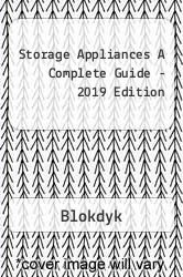 Storage Appliances A Complete Guide - 2019 Edition A digital copy of  Storage Appliances A Complete Guide - 2019 Edition  by Blokdyk. Download is immediately available upon purchase!